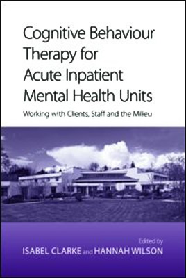 Cognitive Behaviour Therapy for Acute Inpatient Mental Health
